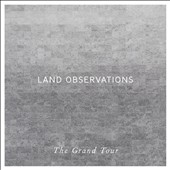 Land Observations: The Grand Tour