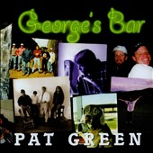 Pat Green: George's Bar