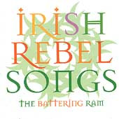 Battering Ram: Irish Rebel Songs