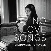 Champagne Honeybee: No Love Songs