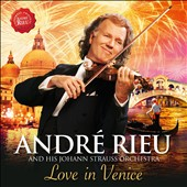 André Rieu: Love in Venice - Favorite Arias & Waltzes of Strauss, Puccini, Offenbach et al. / Johann Strauss Orch.; André Rieu