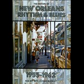 Various Artists: The History of New Orleans Rhythm & Blues 1955-1962: From Rock'n'Roll To The End Of The Carnival [Box]