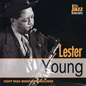 Lester Young (Saxophone): The  Jazz Biography