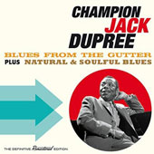 Champion Jack Dupree: Blues from the Gutter/Natural & Soulful Blues