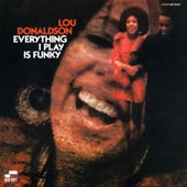 Lou Donaldson: Everything I Play Is Funky