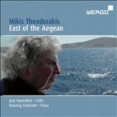 Mikis Theodorakis (b.1925): East of the Aegean / Jens Naumilkat, cello; Henning Schmiedt, piano