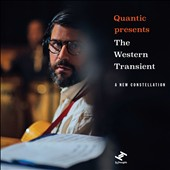 The Western Transient: Quantic Presents the Western Transient: A New Constellation