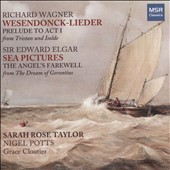 Wagner: Wesendonck-Lieder; Tristan und Isolde, prelude; Elgar: Sea Pictures; The Angel's Farewell / Sarah Rose Taylor, mz; Nigel Potts, organ; Grace Cloutier, harp
