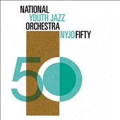 National Youth Jazz Orchestra: NYJO Fifty [Digipak]
