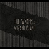 The Wyrms: At Wizard Island [Digipak]