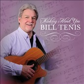 Bill Tenis: Thinking About You
