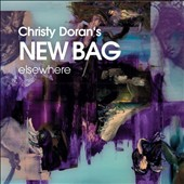 Christy Doran's New Bag: Elsewhere [Digipak]