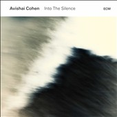 Avishai Cohen (Trumpet): Into the Silence [1/29] *