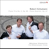 Schumann: Piano Trio No. 2; Piano Quartet / Munich Piano Trio; Tilo Widenmeyer, viola