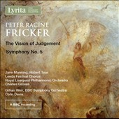 Peter Racine Fricker (1920-1990): The Vision of Judgement; Symphony No. 5 / Jane Manning, soprano; Leeds Festival Chorus, Royal Liverpool PO; BBC SO, Charles Groves, Colin Davis
