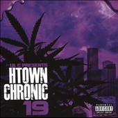 Lil C: H-Town Chronic, Vol. 19 [PA]