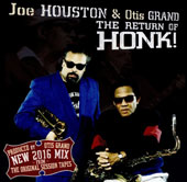 Joe Houston/Otis Grand: The Return of Honk!