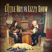 Little Roy and Lizzy Show: Good Time, Down Home *