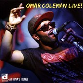 Omar Coleman: Omar Coleman: Live! at Rosa's Lounge