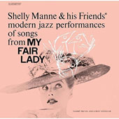 Shelly Manne/Shelly Manne & His Friends: Modern Jazz Performances of Songs from My Fair Lady