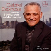 Gabriel Espinosa: Songs of Bacharach & Manzanero