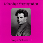 Lebendige Vergangenheit - Joseph Schwartz Vol 2