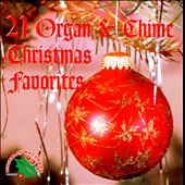Various Artists: 21 Organ & Chimes Christmas Favorites