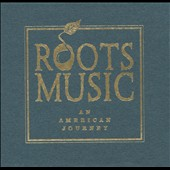 Various Artists: Roots Music: An American Journey [Box]