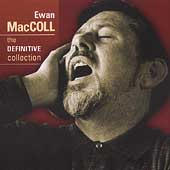 Ewan MacColl: The Definitive Collection