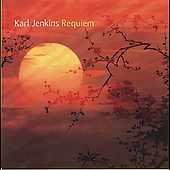 Karl Jenkins: Requiem, etc