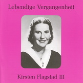 Lebendige Vergangenheit - Kirsten Flagstad Vol 3