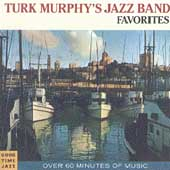 Turk Murphy: Turk Murphy's Jazz Band Favorites