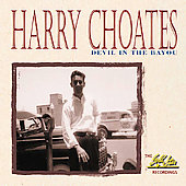 Harry Choates: Devil in the Bayou - The Gold Star Recordings *