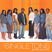 The Singletons: Better Than That *