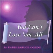 Rabbi Baruch Cohon: You Can't Lose 'Em All