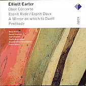 Carter: Oboe Concerto, Esprit Rude - Esprit Doux, A Mirror On Which To Dwell