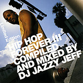 DJ Jazzy Jeff: Hip Hop Forever, Vol. 3 [Limited Edition] [Limited]