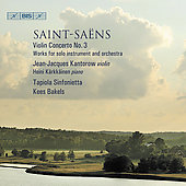 Saint-Saëns: Violin Concerto no 3, etc / Bakels, Kantorow