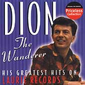 Dion: The Wanderer: His Greatest Hits on Laurie Records