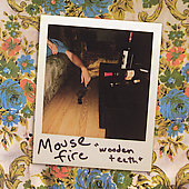 Mouse Fire: Wooden Teeth
