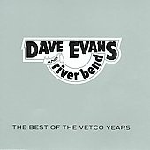 Dave Evans & River Bend (Banjo): The Best of the Vetco Years *