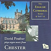 The English Cathedral Series Vol 5 - Chester Cathedral / David Poulter