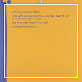 Bach: Choral Fantasy BWV 1128, Art of Fugue BWV 1080, etc  / Gerhard Weinberger