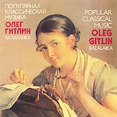 Oleg Gitlin: Popular Classical Music on the Balalaika *