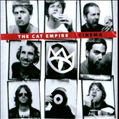 The Cat Empire: Cinema