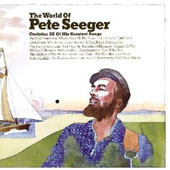 Pete Seeger (Folk Singer): The World of Pete Seeger