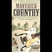 Maverick Country: The Definitive Real Country Collection