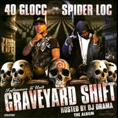 40 Glocc/Spider Loc: Graveyard Shift