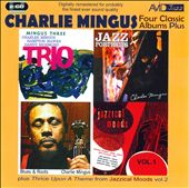 Charles Mingus: Four Classic Albums: Blues And Roots/Mingus Three: Trio/Jazz Portraits/Jazzical Moods, Vol. 1