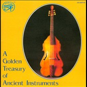A Golden Treasury of Ancient Instruments